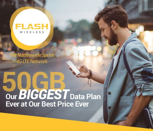 Go Full Throttle with Flash Wireless and 50GB of High Speed LTE Data